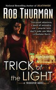Trick of the Light (Trickster -1) by Rob Thurman
