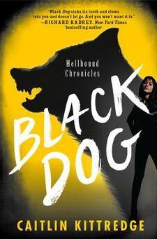 Black Dog (Hellhound Chronicles, -1) by Caitlin Kittredge