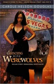 Dancing With Werewolves (Delilah Street -1) by Carole Nelson Douglas