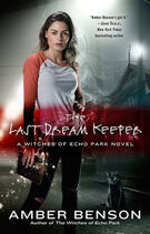 The Last Dream Keeper (The Witches of Echo Park -2) by Amber Benson
