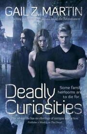 Deadly Curiosities (Deadly Curiosities, -1) by Gail Z. Martin