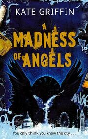A Madness of Angels (Matthew Swift -1) by Kate Griffin