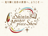 Shining Masterpiece Show