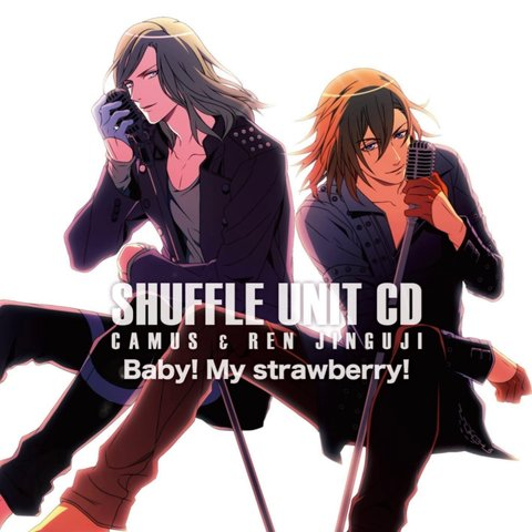 Baby! My Strawberry! (off vocal) - Camus & Jinguji Ren