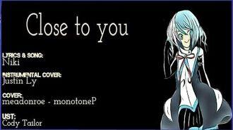「Kyoushin MiKO」 Close to You 【UTAUカバー】