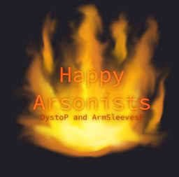 "Image of ""Happy Arsonists"""