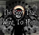 The Boy Who Went To Hell