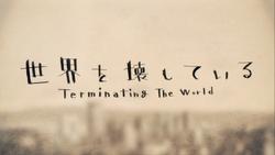 Sekai o Kowashite Iru