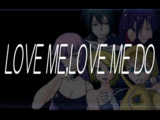 LOVE ME,LOVE ME DO