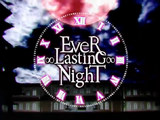 EveR ∞ LastinG ∞ NighT