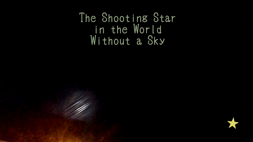 The Shooting Star In World Without A Sky
