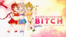 Hardworking Bitch