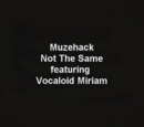 Not The Same/Muzehack