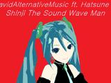 Shinji The Sound Wave Man