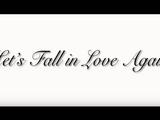 LET'S FALL IN LOVE AGAIN