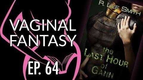 Vaginal Fantasy 64 Last Hour of Gann