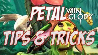Vainglory - Petal Tips and Tricks!