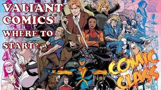 Valiant Comics Where to Start – Comic Class