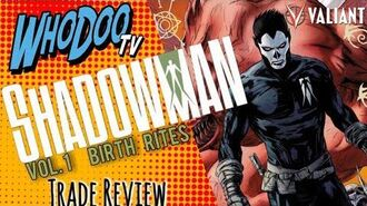 Shadowman Volume 1 Birth Rites Review (Spoiler) Valiant Comics