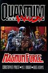 Quantum and Woody Magnum Force