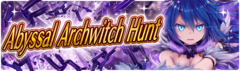 Banner 2nd Abyssal Archwitch Hunt!
