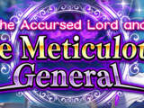 The Accursed Lord and the Meticulous General/Story