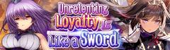Banner Unrelenting Loyalty Is Like a Sword