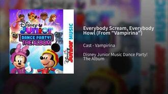 "Everybody Scream, Everybody Howl (From ""Vampirina"")"