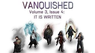 Volume 3, Issue 4- IT IS WRITTEN - VANQUISHED - Valiant Universe RPG