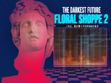 FLORAL SHOPPE 2 (THE DARKEST FUTURE)