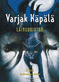 Varjak Käpälä: Lainsuojaton
