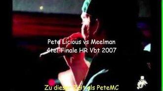 Pete Licious vs Meelman 4tel-Finale HR Vbt 2007 (Damals PeteMC)