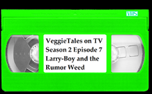 VeggieTales on TV Season 2 Episode 7 LarryBoy and the Rumor Weed VHS
