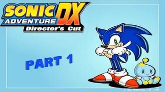 Sonic Adventure DX (Director's Cut) - Part 1 Egoraptor's too slow!