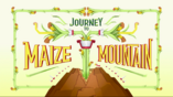 Journey to Maize Mountain (Title Card)