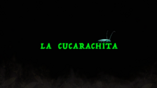 La Cucarachita (Title Card)