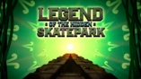 Legend of the Hidden Skatepark (Title Card)