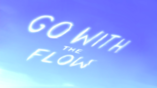 Go With The Flow (Title Card)