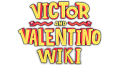 Victor and Valentino Wiki