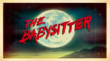 The Babysitter (Title Card)