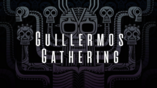 Guillermos Gathering (Title Card)