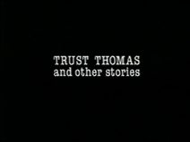 Thomas The Tank Engine and Friends - Trust Thomas and Other Stories (UK VHS 1991) Title card