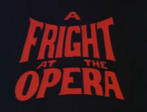 A Fright At The Opera Title Card