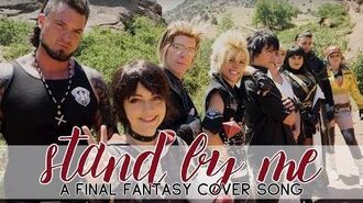 Stand By Me — A Final Fantasy Cover Music Video -Feat. Jesse Phillips!-