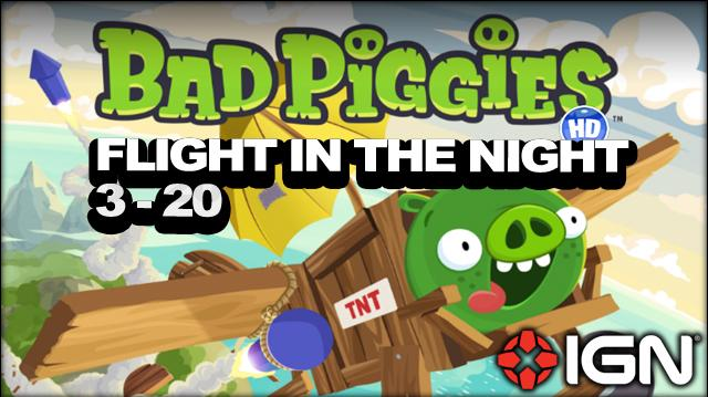 Bad Piggies Flight in the Night Level 3-20 3-Star Walkthrough
