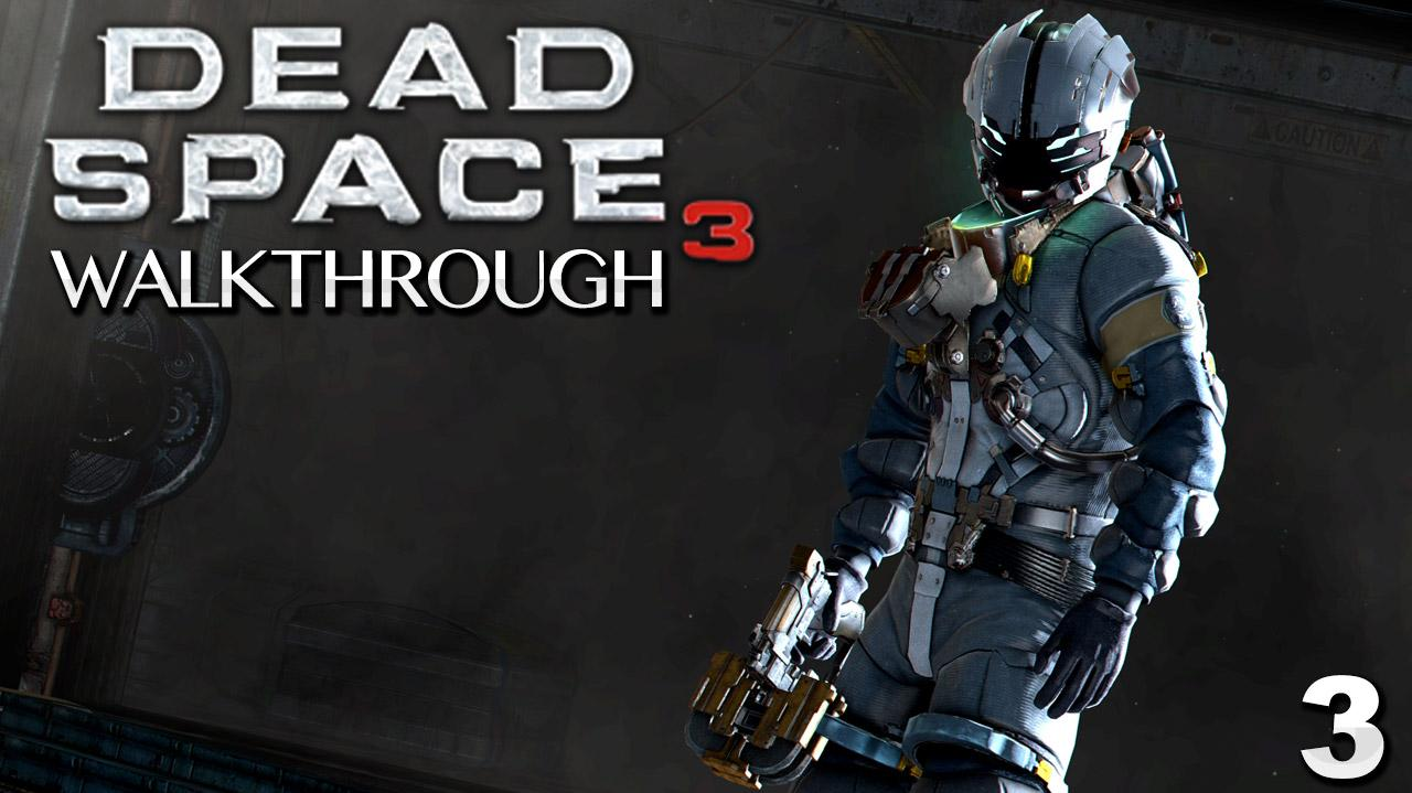 Dead Space 3 Walkthrough - Chapter 3 The Roanoke (Part 3)