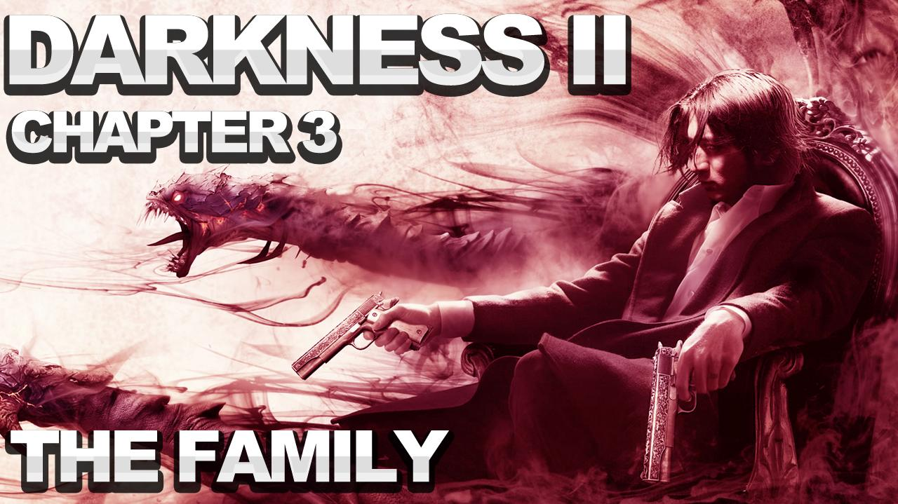 The Darkness 2 Walkthrough - Chapter 3 The Family