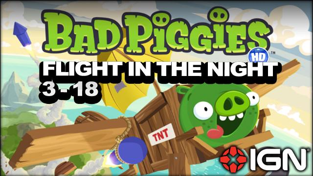 Bad Piggies Flight in the Night Level 3-18 3-Star Walkthrough