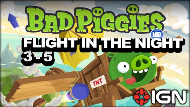 Bad Piggies Flight in the Night Level 3-5 3-Star Walkthrough