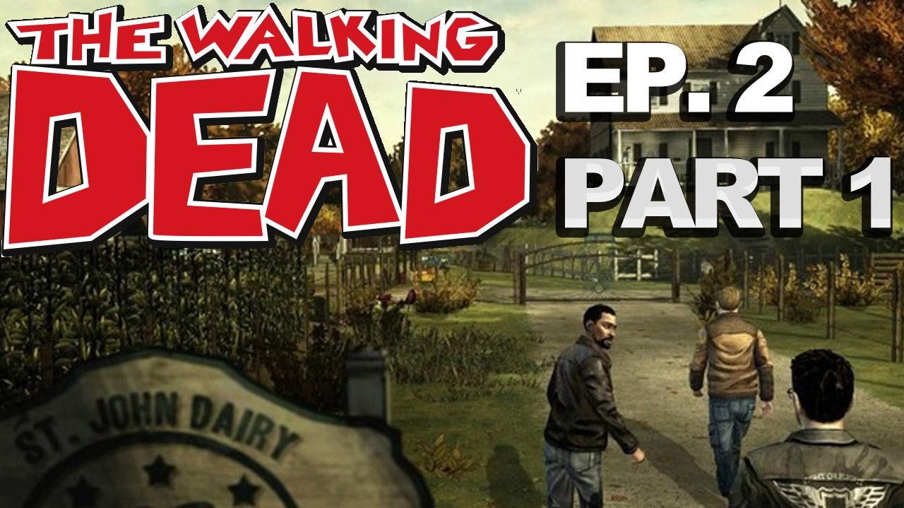 *Spoilers* The Walking Dead The Game Episode 2 Walkthrough Part 1